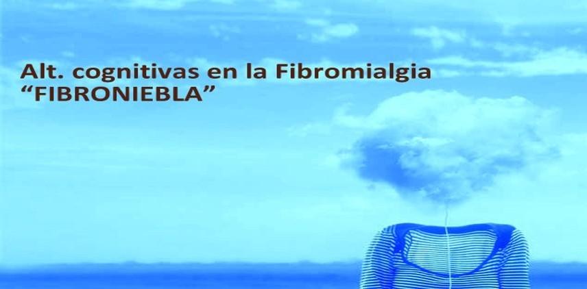 FIBRONIEBLA O DISFUNCIÓN COGNITIVA